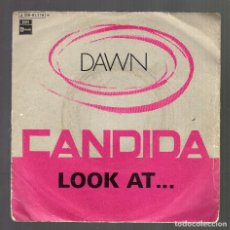 Discos de vinilo: SINGLE: DAWN (CANDIDA / LOOK AT ...) - EMI-STATESIDE, 1970 -. Lote 73811931