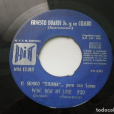 Discos de vinilo: ERNESTO DUARTE JR Y SU COMBO - WHAT NOW MY LOVE / SPANISH FLEA - SINGLE HIT 1966. Lote 73822887