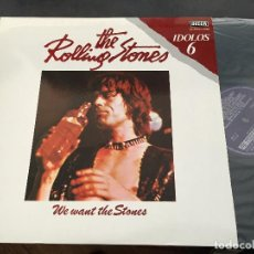 Discos de vinilo: THE ROLLING STONES (WE WANT THE STONES) LP ESPAÑA 1978 IDOLOS 6 (VIN-M). Lote 73840859
