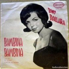 Discos de vinilo: TONY DALLARA - BAMBINA BAMBINA, JULIA... HECHO EN VENEZUELA. Lote 73842947