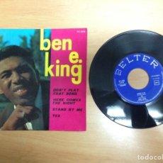 Discos de vinilo: EP BEN E. KING DON'Y PLAY THTAT SONG-HERECOMES THE NIGHT-STAND BY ME- YES EDITADO POR BELTER ESPAÑA. Lote 73930203