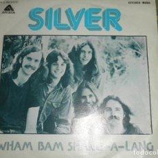 Discos de vinilo: SILVER - WHAM BAM SHANG-A-LANG - SINGLE ORIGINAL ESPAÑOL - ARISTA RECORDS 1976 - ESTEREO -. Lote 73992919
