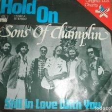 Discos de vinilo: SONS OF CHAMPLIN - HOLD ON - SINGLE ORIGINAL ESPAÑOL - ARIOLA RECORDS 1976 - STEREO -. Lote 73994187