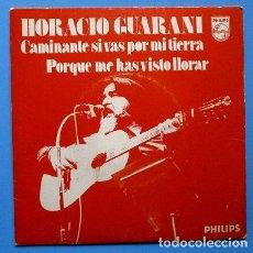 Discos de vinilo: HORACIO GUARANI (SINGLE 1975) CAMINANTE SI VAS POR MI TIERRA - PORQUE ME HAS VISTO LLORAR -EDICIÓN E. Lote 74069343