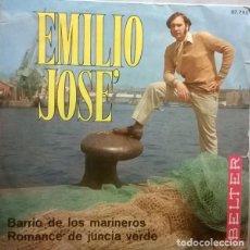 Discos de vinilo: EMILIO JOSÉ-BARRIO DE LOS MARINEROS-ROMANCE DE LA JUDIA VERDE, BELTER-07-790. Lote 74075347
