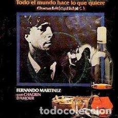Discos de vinilo: FERNANDO MARTINEZ CON CHAGRIN D'AMOUR-TODO EL MUNDO HACE LO QUE QUIERE , EDIGSA-01M0498. Lote 74076007