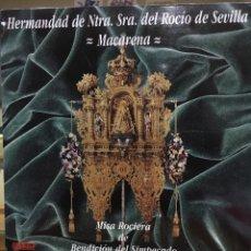 Discos de vinilo: HERMANDAD DE NUESTRA SEÑORA DEL ROCIO DE SEVILLA-MACARENA-MISA ROCIERA DE BENDICION DEL SIMPECADO. Lote 74092205