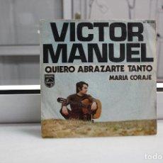 Discos de vinilo: SINGLE VICTOR MANUEL. QUIERO ABRAZARTE TANTO - MARIA CORAJE.. Lote 74093035