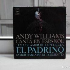 Discos de vinilo: SINGLE ANDY WILLIAMS CANTA EN ESPAÑOL TEMA DE AMOR DE LA PELICULA EL PADRINO-AMOR HABLAME DULCEMENTE. Lote 74099107