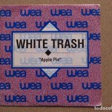 Discos de vinilo: WHITE TRASH - APPLE PIE - DISCO PROMOCIONAL. Lote 74189355