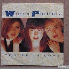 Discos de vinilo: WILSON PHILLIPS - YOU'RE IN LOVE. Lote 74211287