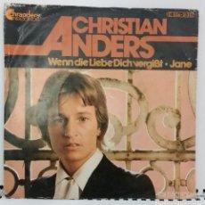Discos de vinilo: CHRISTIAN ANDERS – WENN DIE LIEBE DICH VERGISST -SINGLE ALEMAN. Lote 74236851