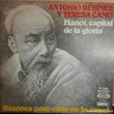 Discos de vinilo: ANTONIO RESINES Y TERESA CANO - HANOI, CAPITAL DE LA GLORIA / RAZONES PARA ESTAR EN LA CARCEL (SG). Lote 73026501
