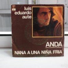 Dischi in vinile: SINGLE LUIS EDUARDO AUTE. ANDA - NANA A UNA NIÑA FRIA.. Lote 74269119
