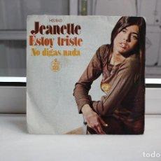 Discos de vinilo: SINGLE JEANETTE. ESTOY TRISTE - NO DIGAS NADA.. Lote 74269355