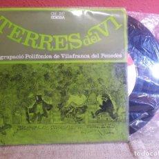 Discos de vinilo: TERRES DEL VI AGRUPACIÓ POLIFÒNICA DE VILAFRANCA DEL PENEDÈS EDIGSA (REF-1AC). Lote 74270067