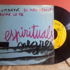Discos de vinilo: ESPIRITUALS NEGRES . ALS 4 VENTS 1967 KUMBAYA/ EL MEU NEGUIT FOLK XESC BOIX JAUME ARNELLA (REF-1AC). Lote 74271871