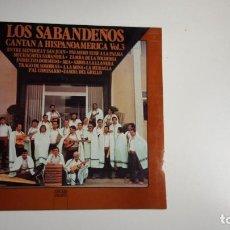 Discos de vinilo: LOS SABANDEÑOS - CANTAN A HISPANOAMÉRICA VOL.3 (VINILO). Lote 74279851