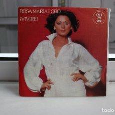 Discos de vinilo: SINGLE ROSA MARIA LOBO. VIVIRE - LA BODA.. Lote 74283431
