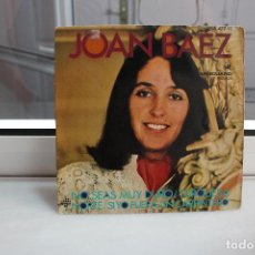 Discos de vinilo: SINGLE JOAN BAEZ.NO SEAS MUY DURO-NORTE-TURQUESA-SI YO FUERA UN CARPINTERO.. Lote 74288271