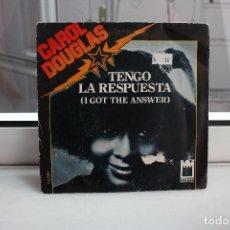 Discos de vinilo: SINGLE CAROL DOUGLAS. TENGO LA RESPUESTA ( I GOT THE ANSWER) - COME INTO MY LIFE.. Lote 74340847