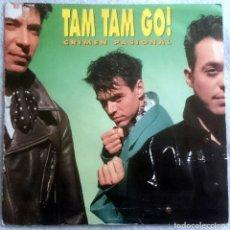 Discos de vinilo: TAM TAM GO!: CRIMEN PASIONAL, SINGLE PROMO EMI 006 1224907. SPAIN, 1991. VG/VG. Lote 74394403