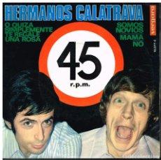 Discos de vinilo: HERMANOS CALATRAVA - O QUIZA SIMPLEMENTE TE REGALE UNA ROSA / SOMOS NOVIOS / MAMA / NO - EP 1969. Lote 74459551