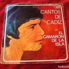 Discos de vinilo: CAMARON DE LA ISLA CANTOS DE CADIZ ALEGRIAS DE CADIZ Y BULERIAS GADITANAS SINGLE 1971 BUEN SONIDO. Lote 74546923