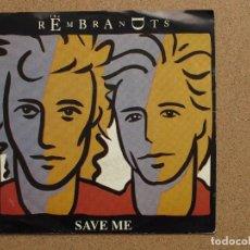 Discos de vinilo: THE REMBRANDTS - SAVE ME + SHOW ME YOUR LOVE. Lote 74560299