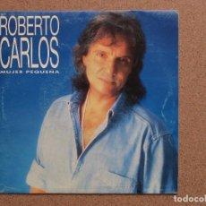 Discos de vinilo: ROBERTO CARLOS - MUJER PEQUEÑA - DISCO PROMOCIONAL A UNA SOLA CARA. Lote 74563075
