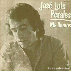 Discos de vinilo: JOSE LUIS PERALES. SINGLE. SELLO HISPAVOX. EDITADO EN ESPAÑA. AÑO 1979. Lote 74573107