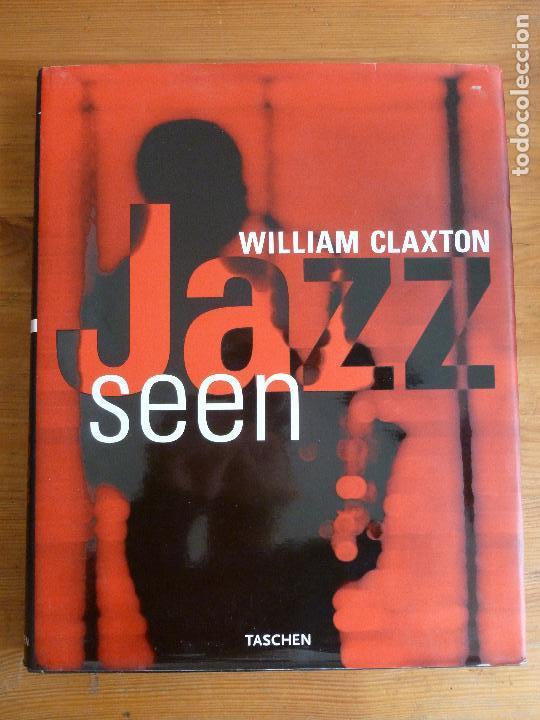 JAZZ SEEN. WILLIAM CLAXTON. TASCHEN 1999 286PP (Música - Discos de Vinilo - Maxi Singles - Jazz, Jazz-Rock, Blues y R&B)