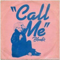 Discos de vinilo: BLONDIE - CALL ME (BSO AMERICAN GIGOLO) - SG PROMO SPAIN 1980 - CHRYSALIS CHS 2414. Lote 74616867
