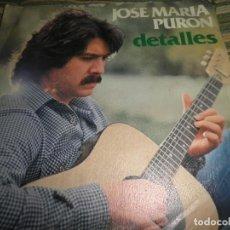Discos de vinilo: JOSE MARIA PURON - DETALLES - SINGLE ORIGINAL ESPAÑOL - AMBAR RECORDS 1979 - . Lote 74631079