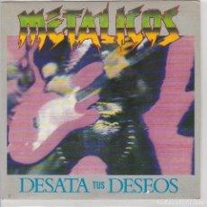 Disques de vinyle: METALICOS / DESATA TUS DESEOS (SINGLE PROMO 1992). Lote 74664171