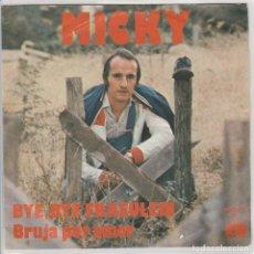 Dischi in vinile: MICKY / BYE,BYE FRAEULEIN / BRUJA POR AMOR (SINGLE PROMO 1975). Lote 74665907