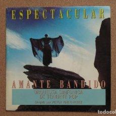 Discos de vinilo: ORQUESTA SINFONICA DE TENERIFE POP - AMANTE BANDIDO - DISCO PROMOCIONAL. Lote 74685575