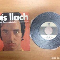 Discos de vinilo: SINGLE LLUIS LLACH - CAL QUE NEIXIN FLORS A CADA INSTANT - A CARA O CREU . Lote 74697843