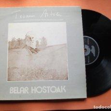 Discos de vinilo: TXOMIN ARTOLA - BELAR HOSTOAK - (XOXOA-1978) EX-HAIZEA - FOLK PROGRESIVO LP PEPETO. Lote 74742043