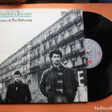 Discos de vinilo: SANCHIS Y JOCANO MAXI LP CRÓNICA DE SAN SEBASTIÁN.1987. Lote 74744047