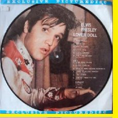 Discos de vinilo: ELVIS PRESLEY - LOVER DOLL !! ROCKABILLY, RARO PICTURE DISC, ORG EDT !! COLLECTORS !! TODO IMPECABLE. Lote 74765799