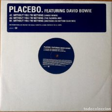 Discos de vinilo: PLACEBO FEAT. DAVID BOWIE : WITHOUT YOU I'M NOTHING [EEC 1999] 12'. Lote 74875995