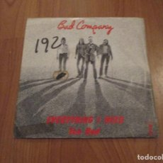 Discos de vinilo: BAD COMPANY - EVERYTHING I NEED - SINGLE - ARIOLA - 1977 - MADE IN SPAIN - T -. Lote 74880563