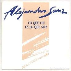 Disques de vinyle: ALEJANDRO SANZ - LO QUE FUI ES LO QUE SOY. SINGLE PROMOCIONAL. TOTALMENTE NUEVO. Lote 165570564