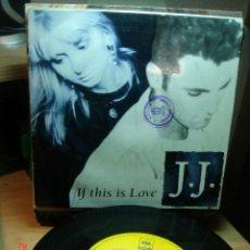 Discos de vinilo: J.J. - IF THIS IS LOVE - SINGLE 1991. Lote 74958367