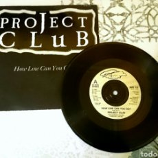 Discos de vinilo: PROJET CLUB- HOW LOW CAN YOU GO? SINGLE UK 1988. Lote 74997633