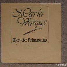 Discos de vinilo: MARIA VARGAS - RIOS DE PRIMAVERAS - DISCO PROMOCIONAL. Lote 75021559