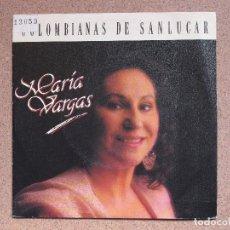 Discos de vinilo: MARIA VARGAS - COLOMBIANAS DE SAN LUCAR + LUNA DE MAYO - DISCO PROMOCIONAL. Lote 75021739