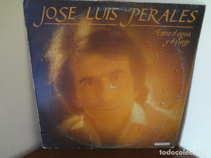 DISCO -LP- VINILO JOSE LUIS PERALES ,ENTRE EL AGUA Y EL FUEGO (Música - Discos de Vinilo - Maxi Singles - Solistas Españoles de los 70 a la actualidad)