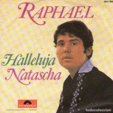 Discos de vinilo: RAPHAEL - CANTA EN ALEMAN - SINGLE VINILO 7'' - EDITADO EN ALEMANIA - HALLELUJA + NATASCHA - 1970. Lote 75102347